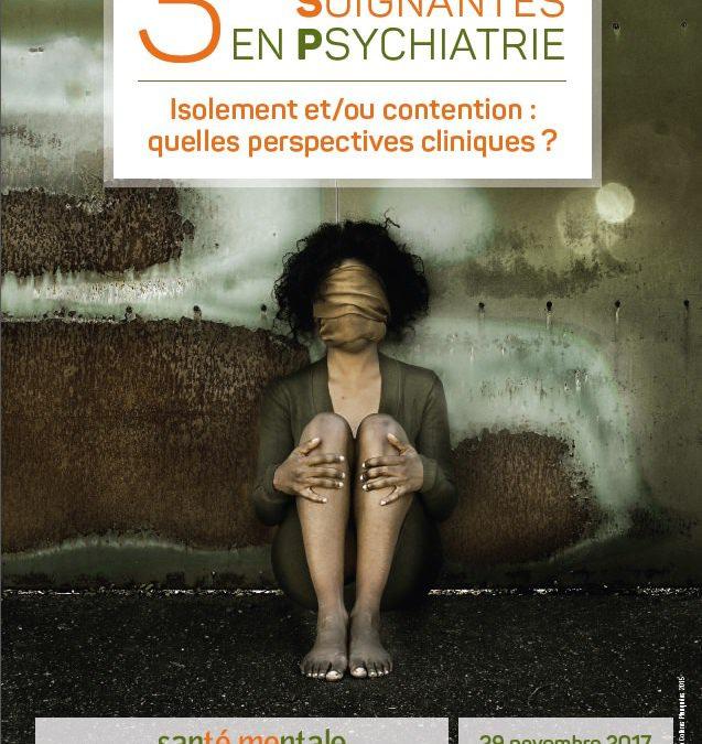 Lyon, 29 novembre 2017 :  Isolement et/ou contention, quelles perspectives cliniques ?