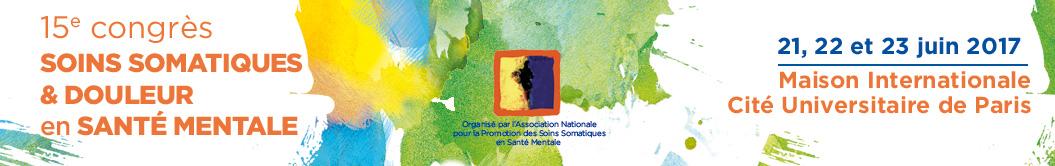 Paris, les 21, 22 et 23 juin 2017  Le 15ème congrès Soins somatiques et douleur en santé mentale